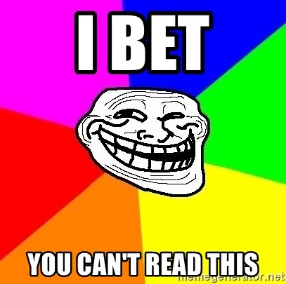 Trollface - i bet you can't read this