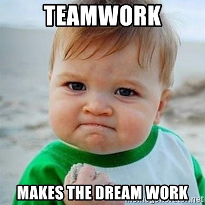 Victory Baby - TEAMWORK MAKES THE DREAM WORK