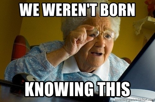 Old lady internet - We weren't born  Knowing this