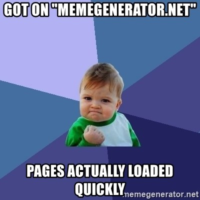 """Success Kid - got on """"memegenerator.net"""" pages actually loaded quickly"""