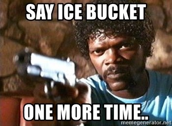 Pulp Fiction - Say Ice bucket one more time..