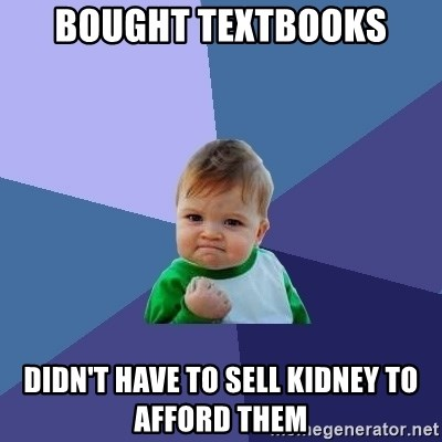 Success Kid - Bought textbooks didn't have to sell kidney to afford them