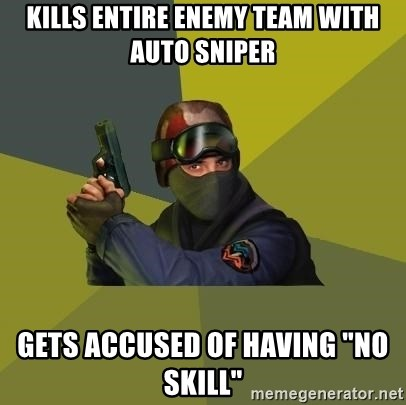 """Counter Strike - kills entire enemy team with auto sniper gets accused of having """"no skill"""""""