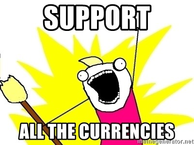 X ALL THE THINGS - SUPPORT ALL THE CURRENCIES