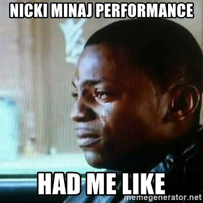 Paid in Full - nicki minaj performance had me like