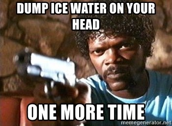 Pulp Fiction - DUMP ICE WATER ON YOUR HEAD ONE MORE TIME