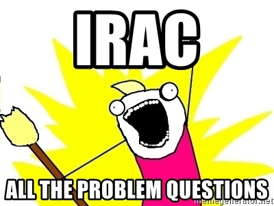 X ALL THE THINGS - IRAC ALL THE PROBLEM QUESTIONS