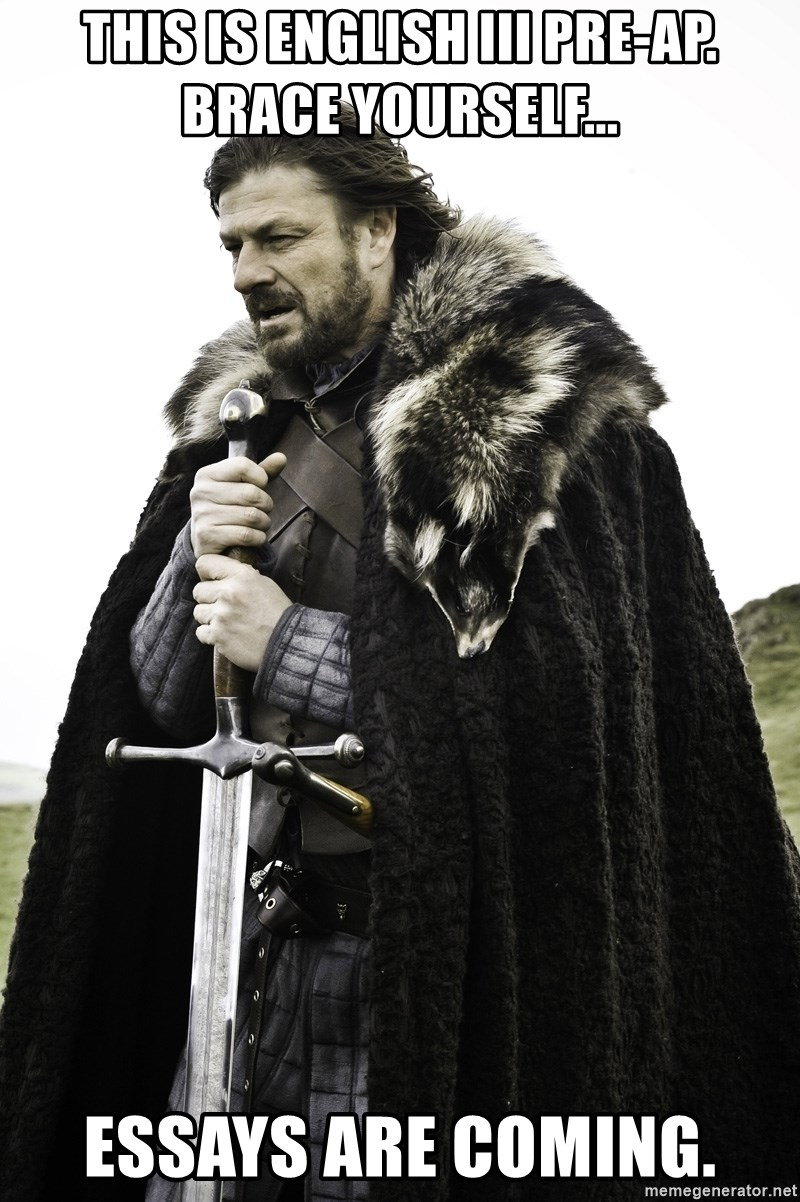 Sean Bean Game Of Thrones - this is english iii pre-ap. brace yourself... essays are coming.