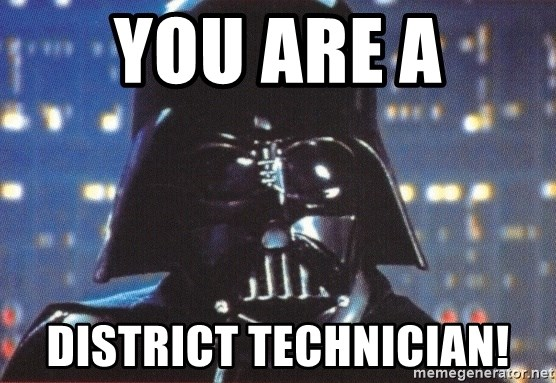 Darth Vader - You are a District technician!