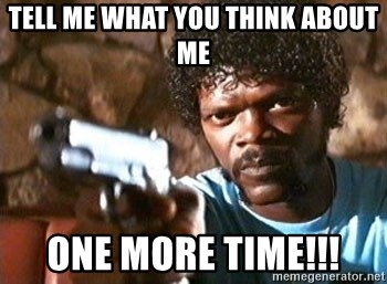 Pulp Fiction - tell me what you think about me one more time!!!