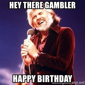 Kenny Rogers - Hey There Gambler Happy Birthday