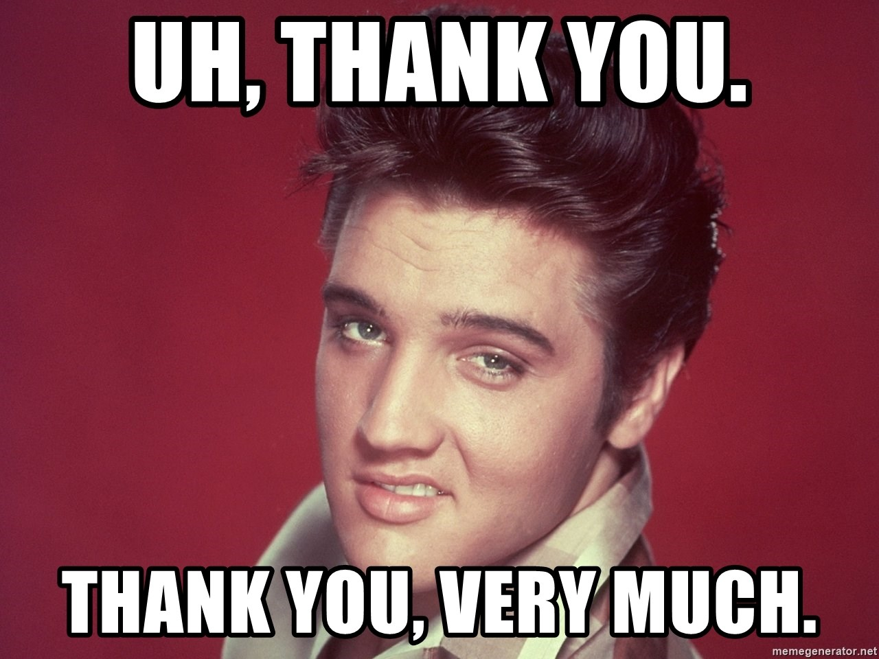 53795919 uh, thank you thank you, very much elvis looking meme generator