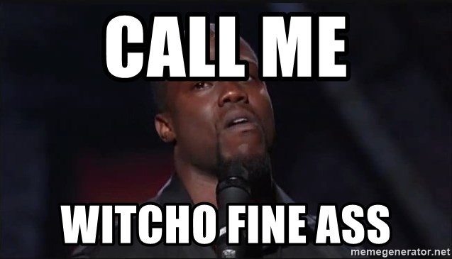 Kevin Hart Face - Call Me Witcho Fine Ass