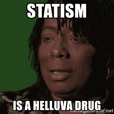 Rick James - statism is a helluva drug
