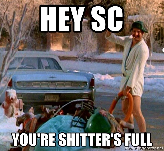 Cousin Eddie - Hey SC You're shitter's full