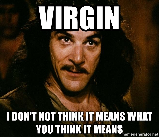 Inigo Montoya - Virgin I don't not think it means what you think it means