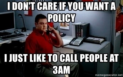 Jake From State Farm - I don't care if you want a policy I just like to call people at 3AM