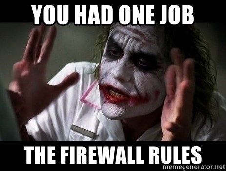 joker mind loss - You had one job The firewall rules