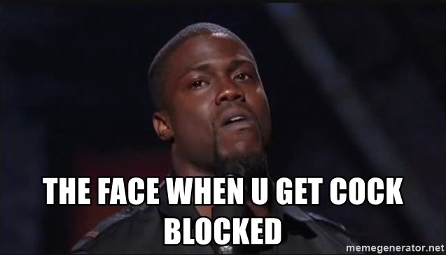 Kevin Hart Face -  The face when u get cock blocked