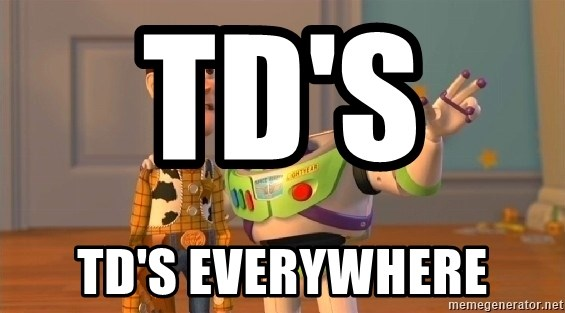 buzz as far as the eye can see - TD's        TD's everywhere