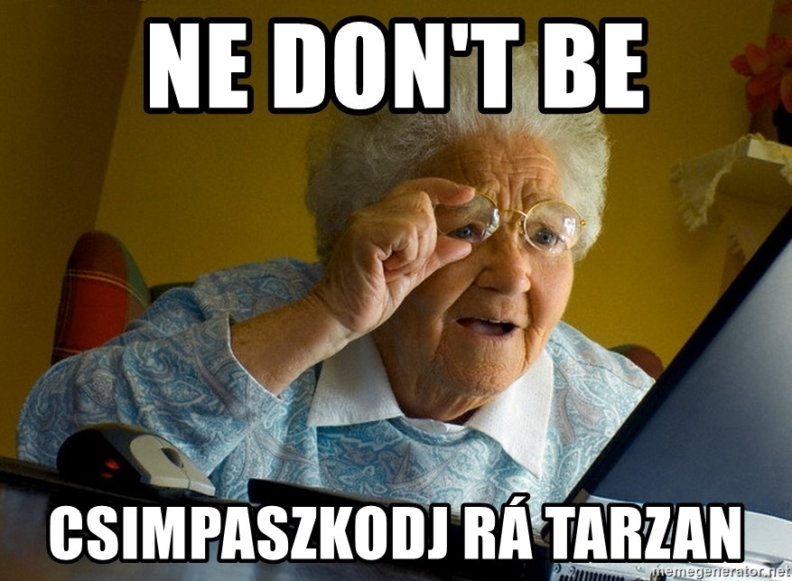 Internet Grandma Surprise - Ne Don't Be Csimpaszkodj rá Tarzan