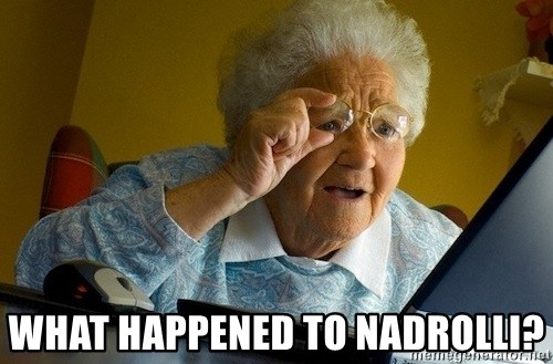 Old lady internet - what happened to Nadrolli?