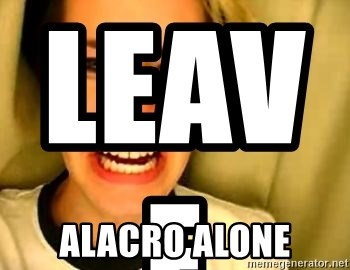 leave britney alone - Leave                          Alacro alone
