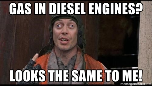 Gas in diesel engines? Looks the same to me! - Coach Crazy Eyes