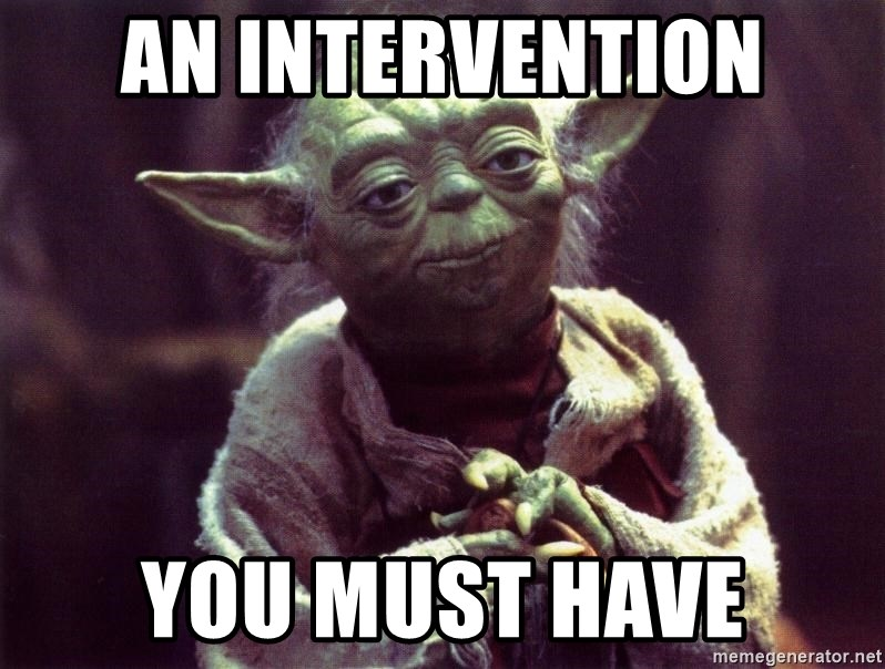 an intervention you must have an intervention you must have yoda meme generator