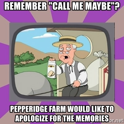 """Pepperidge Farm Remembers FG - remember """"call me maybe""""? pepperidge farm would like to apologize for the memories"""
