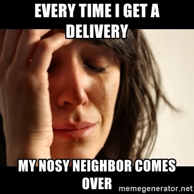 crying girl sad - every time i get a delivery my nosy neighbor comes over