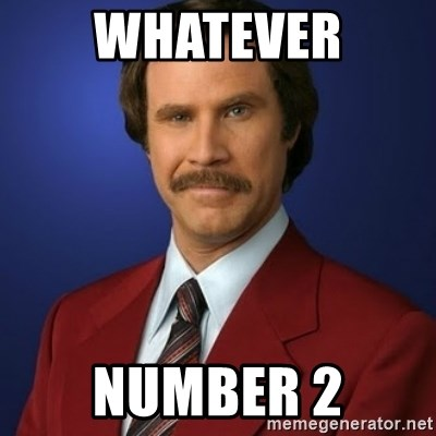 whatever number 2 anchorman birthday meme generator