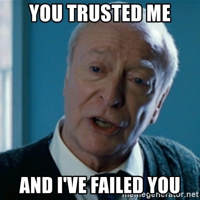 You Trusted Me And Ive Failed You Announcement Alfred Meme