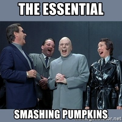 Dr. Evil and His Minions - the essential  smashing pumpkins