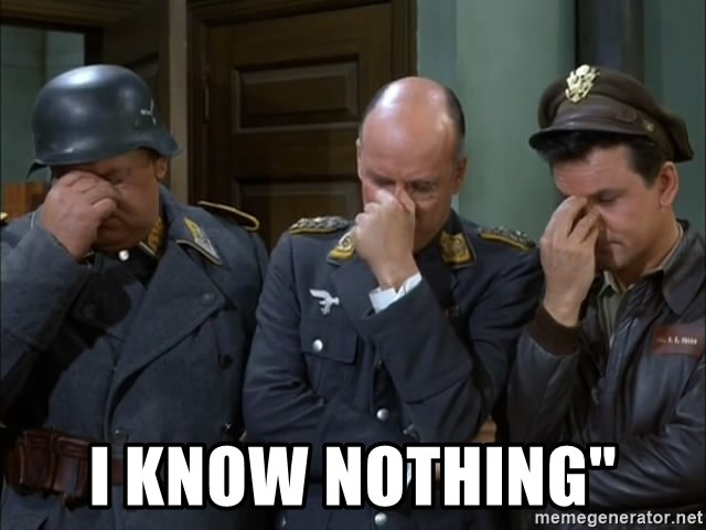 Hogans Heroes - I know nothing""