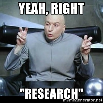 """dr. evil quotation marks - yeah, right """"research"""""""