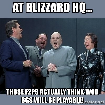 Dr. Evil and His Minions - At blizzard hq... Those F2Ps actually think WoD BGs will be playable!