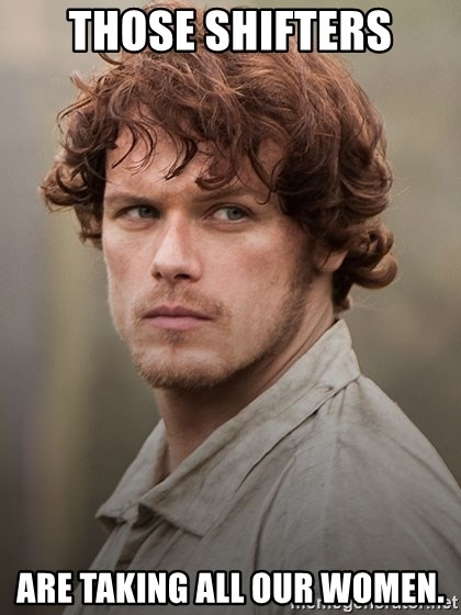 outlander jamie - those shifters are taking all our women.