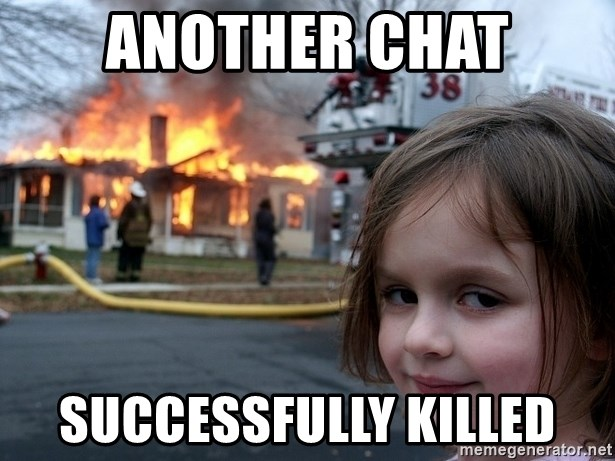 another chat successfully killed disaster girl meme generator