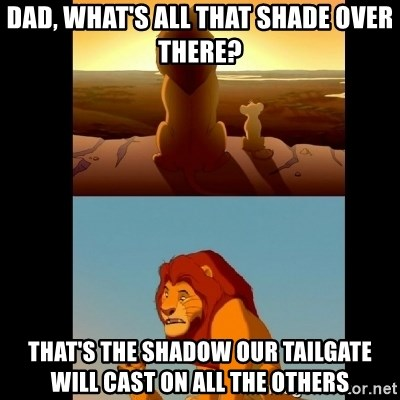 Dad, what's all that shade over there? That's the shadow our
