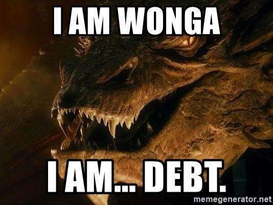Smaug says - I am Wonga I am... Debt.