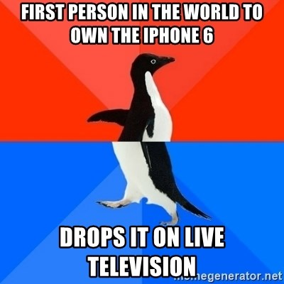 Socially Awesome Awkward Penguin - First person in the world to own the iPhone 6  Drops it on live television