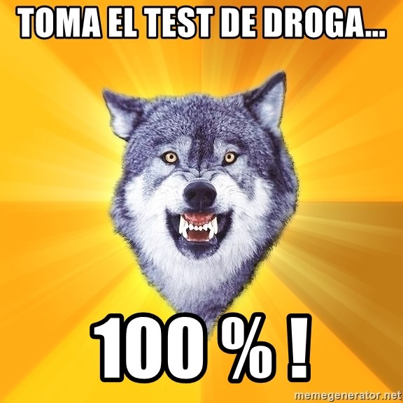 Courage Wolf - Toma el test de droga... 100 % !