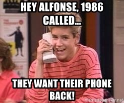 Zach Morris - Hey Alfonse, 1986 Called... They Want Their Phone Back!