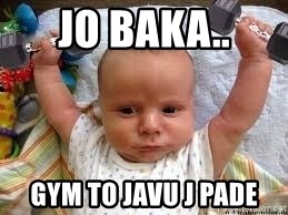 Workout baby - jo baka.. gym to javu j pade