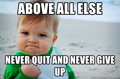 54607573 above all else never quit and never give up fist pump baby