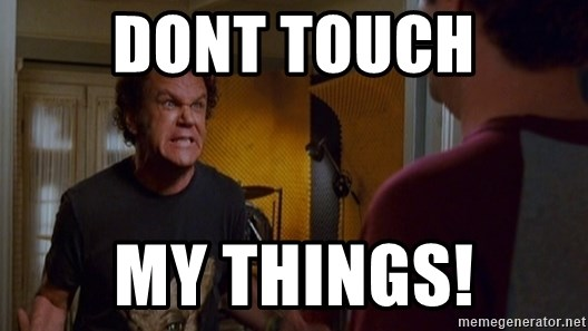 Dont Touch My Things Step Brothers Drums Meme Generator