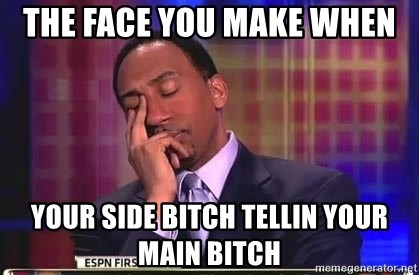 5411db0f5fcf33 The Face you make when your side bitch tellin your main bitch - Stephen A  Smith s face palm
