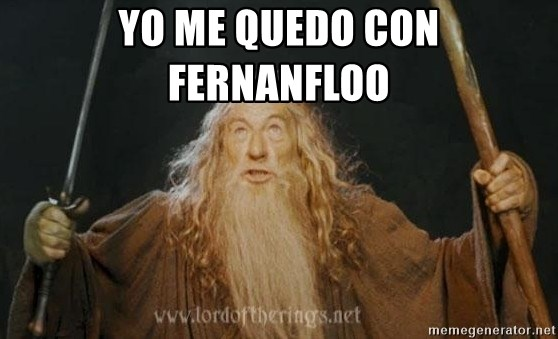 You shall not pass - yo me quedo con fernanfloo