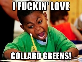 I Fuckin Love Collard Greens Black Writing Coloring Kid Meme